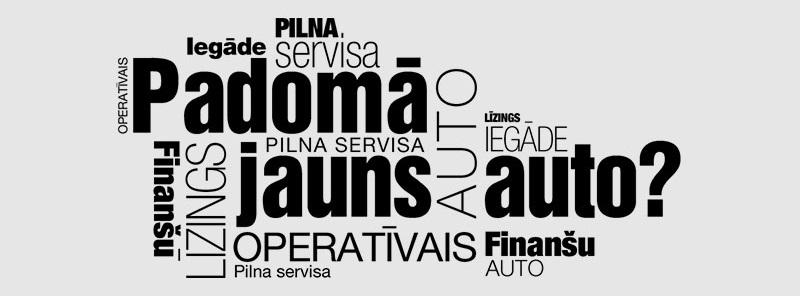 Auto līzings. Finanšu auto līzings, operatīvais auto līzings, pilna servisa auto līzings - kuru izvēlēties?